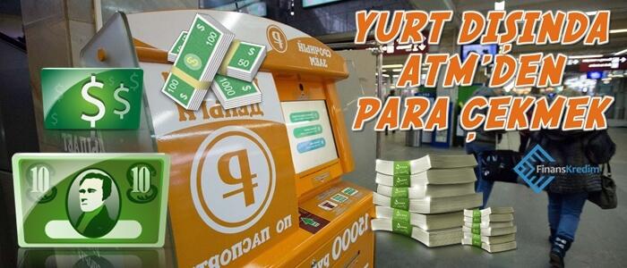 Yurtdışında ATM'den Para Çekmek