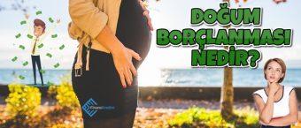 Doğum Borçlanması Nedir? Nasıl Hesaplanır?