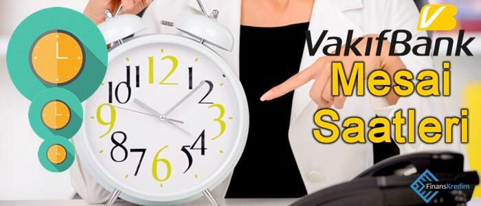 Türkiye Vakıflar Bankası Mesai Saatleri
