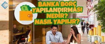 Banka Borç Yapılandırması Nedir? Nasıl Yapılır?