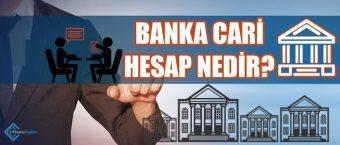 Banka Cari Hesap Nedir?